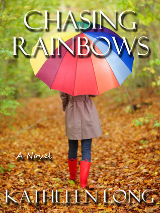Chasing Rainbows by Kathleen Long