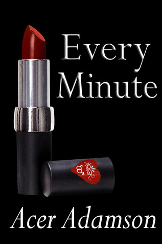 Every Minute by Acer Adamson