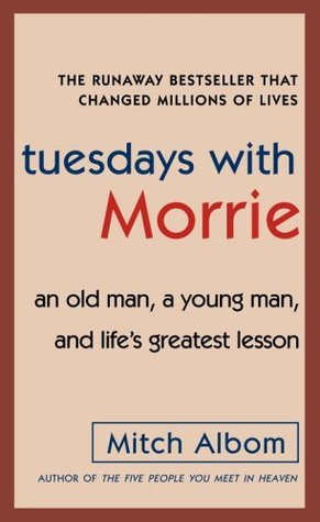 Tuesdays with Morrie by Mitch Albom — Reviews, Discussion ...