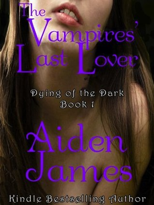 The Vampires' Last Lover by Aiden James
