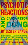 Psychotic Reactions and Carburetor Dung by Lester Bangs