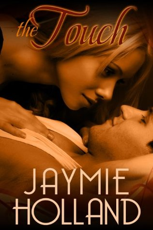 The Touch by Jaymie Holland