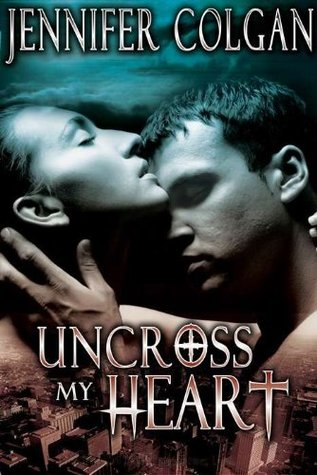 Uncross My Heart by Jennifer Colgan