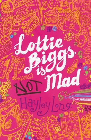 Lottie Biggs is (not) Mad by Hayley Long