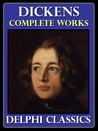 The Complete Works of Charles Dickens (with commentary, plot summaries, and biography on Dickens)