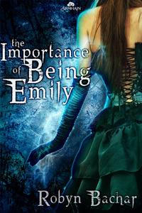 The Importance of Being Emily by Robyn Bachar