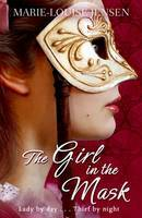 The Girl in the Mask by Marie-Louise Jensen