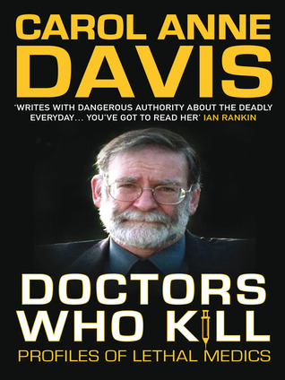 Doctors Who Kill: Profiles of Lethal Medics