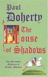 The House of Shadows (The Sorrowful Mysteries of Brother Athelstan, #10)