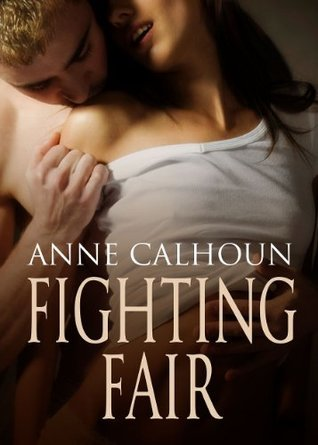 Fighting Fair by Anne Calhoun