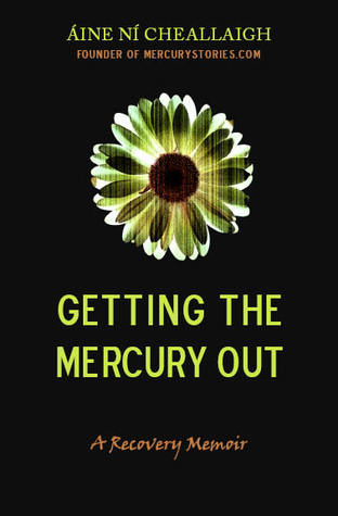 Getting the Mercury Out by Aine Ni Cheallaigh