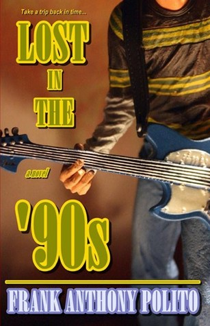 Lost in the '90s by Frank Anthony Polito