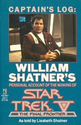 Captain's Log: William Shatner's Personal Account of the Making of Star Trek V, the Final Frontier