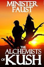 The Alchemists of Kush by Minister Faust