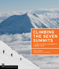 Climbing the Seven Summits by Mike Hamill