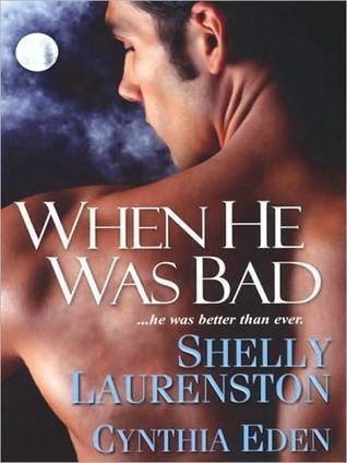 When He Was Bad by Shelly Laurenston