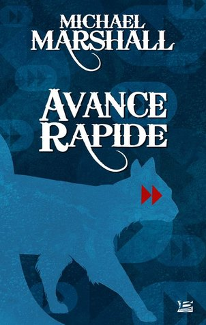 Avance rapide by Michael Marshall Smith