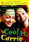 Cool It, Carrie (Making Friends, #2)