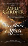 The Necklace Affair and Other Stories (Captain Lacey Regency Mysteries, #4.5, 4.6, 4.7)