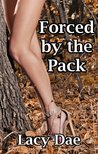 Forced by the Pack (By the Pack Series 1, #2)