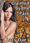 Claimed by the Pack (By the Pack Series 1, #3)