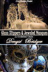 Glass Slippers and Jeweled Masques (An Erotic Twisted Cinderella Tale)