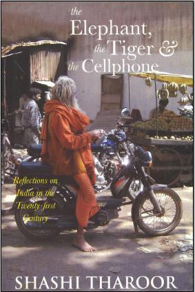 The Elephant, The Tiger, and the Cellphone by Shashi Tharoor