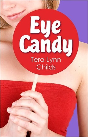 Eye Candy by Tera Lynn Childs