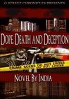 Dope, Death and Deception by India