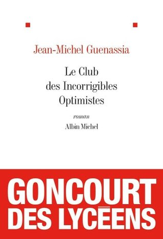 Le Club des incorrigibles optimistes by Jean-Michel Guenassia