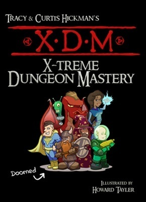XDM X-Treme Dungeon Mastery by Tracy Hickman