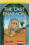 The Last Pharaoh: Mubarak and the Uncertain Future of Egypt in the Volatile Mid East