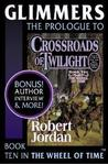 Glimmers: Prologue to Crossroads of Twilight (Wheel of Time)