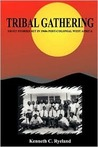 Tribal Gathering - Eight stories set in 1960's post-colonial West Africa