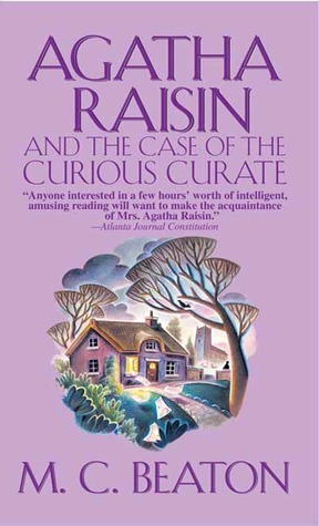 Agatha Raisin and the Case of the Curious Curate by M.C. Beaton