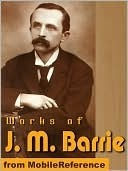 The Works Of J. M. Barrie