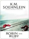 Robin and Ruby by K.M. Soehnlein