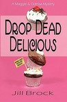 Drop Dead Delicious: A Maggie And Odessa Mystery