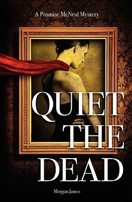 Quiet the Dead (Promise McNeal Mysteries #1)