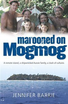Marooned on Mogmog: A remote island, a shipwrecked Aussie family, a clash of cultures