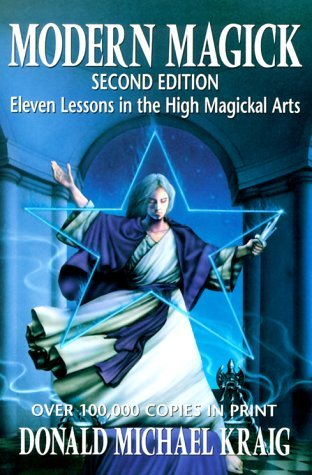 Modern Magick: Eleven Lessons in the High Magickal Arts (Llewellyn's High Magick)