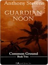 Guardian Noon (Common Ground, Book 2)