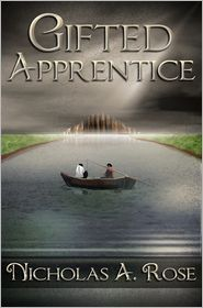 Gifted Apprentice by Nicholas A. Rose