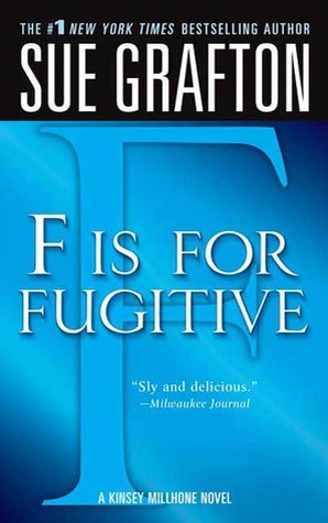 F is for Fugitive by Sue Grafton