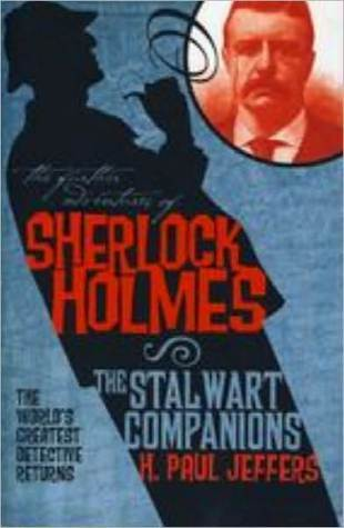The Further Adventures of Sherlock Holmes by H. Paul Jeffers