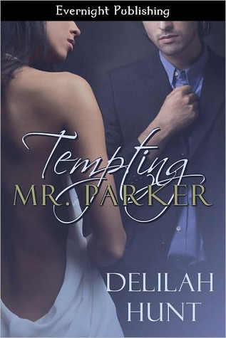 Tempting Mr. Parker by Delilah Hunt