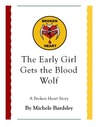 The Early Girl Gets the Blood Wolf (Broken Heart, #7.5)