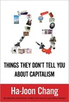 Twenty-Three Things They Don't Tell You about Capitalism