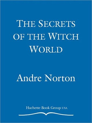 Secrets of the Witch World by Andre Norton