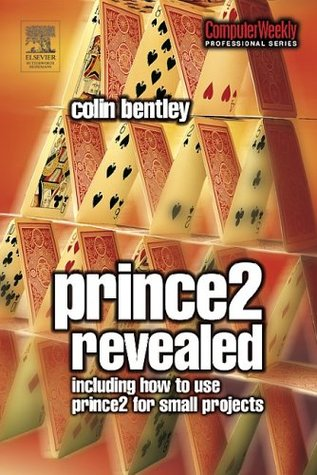 Prince 2 Revealed by Colin Bentley